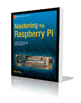 Mastering the Raspberry Pi book